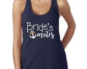 Nautical Bridesmates Tank with an anchor (for the bridesmaids)