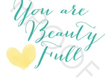 You Are Beauty Full, calligraphy, script, heart, yellow, turquoise