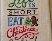 """Embroidered """" Life is Short Eat Christmas Cookies""""  White Velour / Terry Towel"""