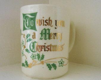 """Vintage """" To Wish you a Merry Christmas"""" Mug - USA"""