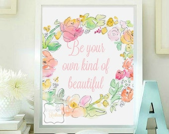 Be your own kind of beautiful quotes printable