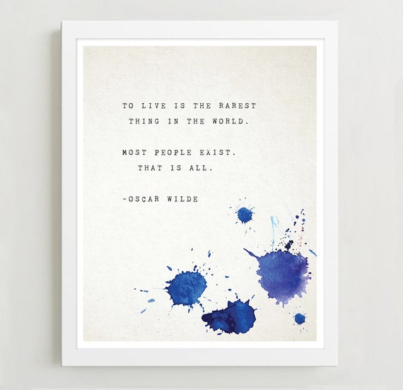 Oscar Wilde Quote Poster To Live Is The Rarest Thing Most