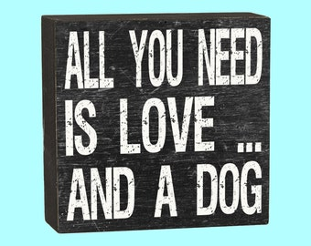 All You Need Is Love & A Dog Box Sign - 10101B