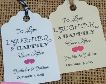Personalized Favor Tags 2.5'', Wedding tags, Thank You tags, Gift tags, Bridal Shower Favor Tags, to Love Laughter Happily Ever After
