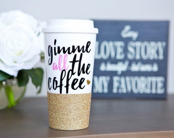 Gimme ALL THE COFFEE // Travel coffee mug