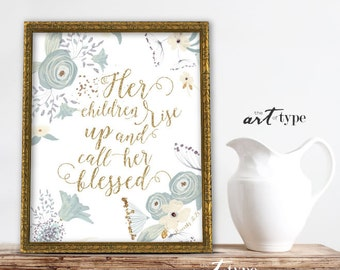 Proverbs 31 Scripture Print, Her Children Rise Call Her Blessed INSTANT DOWNLOAD 8x10 DIY Printable, Mom Birthday, Gold Glitter, Mothers Day