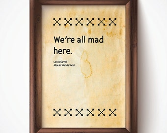 We're All Mad Print Parchment 8.5x11 Down the Rabbit Hole Alice in Wonderland