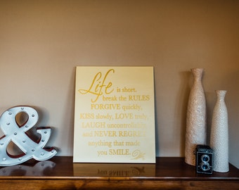 Canvas quote wall art sign Life is short Break the rules forgive quickly kiss slowly love truly laugh uncontrollably never regret any