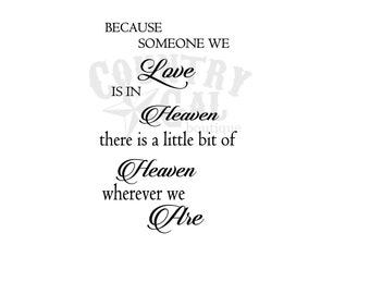 Because Someone We Love Is In Heaven There Is A Little Bit Of Heaven Wherever We Are - Digital File Only - SVG