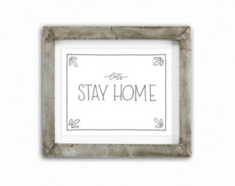 Hand Lettering Home Decor Print - Let's Stay Home | Cozy Home Decor, Hand Lettered Home Decor,  Housewarming Gift, Introvert Art