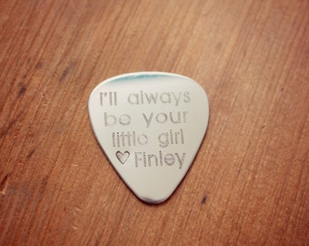I'll Always Be Your Little Girl, Father's Day Guitar Pick, Men's Gift, Gift for Daddy, Custom Guitar Picks, Gift for Dad from Daughter