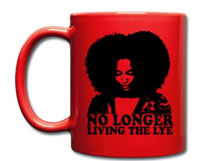 No Longer Living The Lye Red Ceramic Coffee Mug