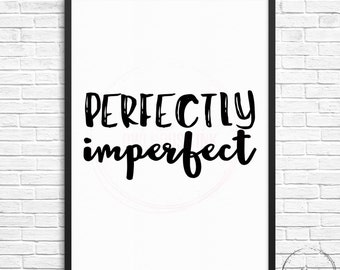 Perfectly imperfect Digital Print 8 x 10