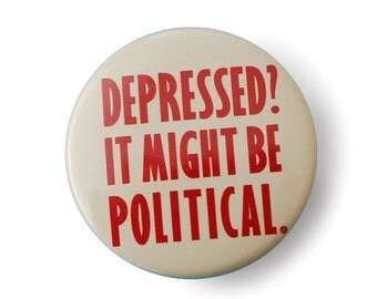 "T.P.O. Button ""Depressed? It Might Be Political"" [PPCP-005]"