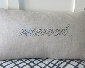 "Hand-Embroidered ""Reserved"" Saying in Gray on 100% Natural Unbleached Linen Lumbar Pillow Cover 12 x 20 Inches"