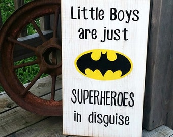 Superhero Sign - Batman Wood Sign -Little Boys are just Superheroes in Disguise - Superheroes - Kids Room Decor - Batman Decor - Wooden Sign