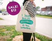 SALE! - Vegetables Tote Bag - Canvas Tote Bag - Funny Tote Bag - Screen Printed Tote Bag