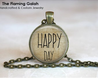 HAPPY DAY Pendant •  Happiness Quote •  Happy Quote •  Word Jewellery • Motivation Quote • Gift Under 20 • Made in Australia (P1017)
