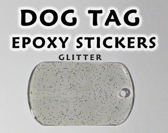 100 Pcs. Glitter Dog Tag Epoxy Stickers - 28x50mm, 30x50mm, 22x38mm (mini dogtag) - Glitter Dogtag Resin Domes