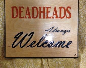 Deadheads Always Welcome Wooden Sign