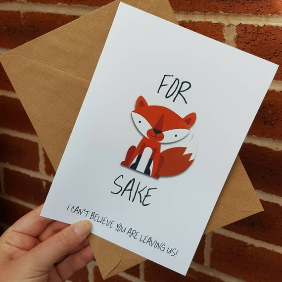 funny leaving card for fox sake i can't believe you are