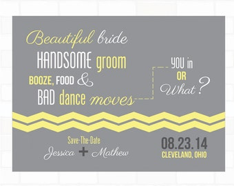 Beautiful Bride, Handsome Groom, Booze, Food & Bad Dance Moves - Save the Date Yellow and Gray
