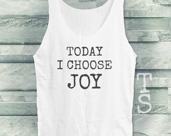 Today I choose Joy tank top women tank top men tank top sleeveless singlet white tank top size S M L