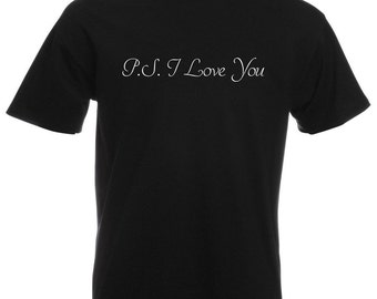 Mens T-Shirt with Quote P.S I Love You Design / Inspirational Romantic Text Shirts / Motivational Words Shirt + Free Decal Gift