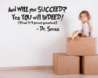 "Dr. Seuss Nursery Wall Decal ""And Will You Succeed? Yes You Will Indeed! (98 and 3/4 Percent Guaranteed!)"" Encouraging Quotes,"