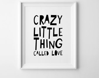 Crazy little thing called love nursery print, kids room decor, printable quote, digital print, Scandinavian print, wall art quote, kids art