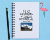 """It Is Not The Mountain We Conquer But Ourselves - 5"""" x 7"""" Inspirational journal, journal, notebook, diary, sketchbook, scrapbook, book"""