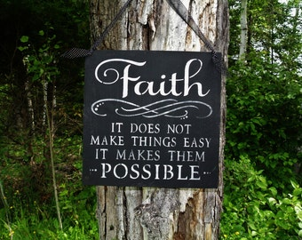 Wood Sign,Faith,It does not make things easy it makes them Possible,any color,inspirational,encouragement,all things are possible,christian