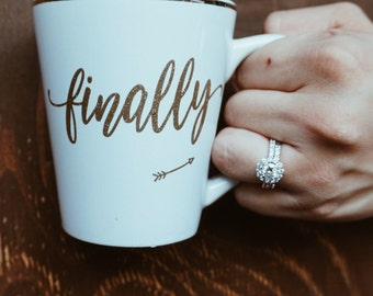 Finally Bride Mug | i Said Finally! | I Said Yes Mug