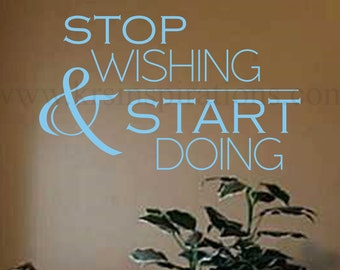 STOP wishing and START doing wall decal
