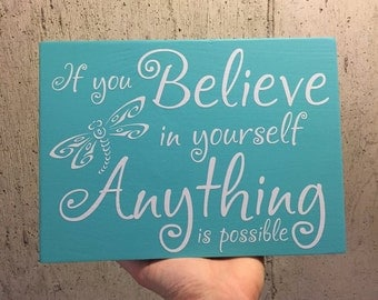 If you believe in yourself anything is possible, wooden sign, wall decor, inspirational sign, dragonfly, you can do it, motivational quote