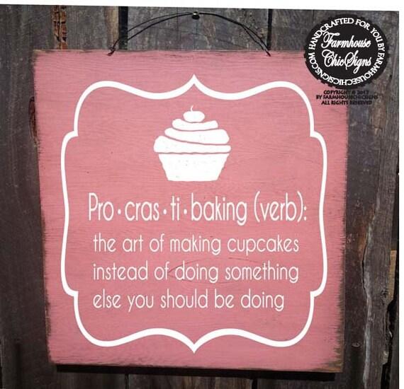 cupcake decor, cupcake sign, baking sign, procrastibaking, bakery decor, kitchen decor, gift for baker, gift for mom, baking cupcakes, 165
