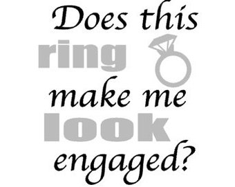 Does This Ring Make Me Look Engaged SVG File Download For Your Craft Cutter Coffee Cup SVG File Engagement Download