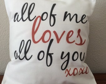 All of Me Loves All of You Wedding & Anniversary 16 x 16 Organic Cotton Accent Pillow