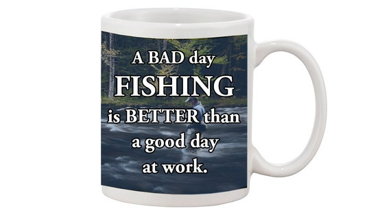 A bad day fishing is better than a good day at work by for Is it a good day to fish
