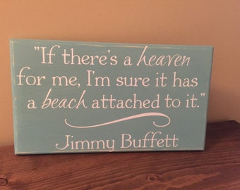 Jimmy Buffett Quote, If there's a heaven sign, Beach Sign, Wood sign, Heaven sign,Jimmy Buffett sign, Beach Decor