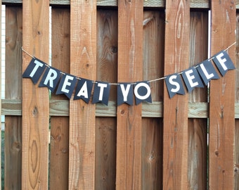 Treat Yo Self- Black and Glitter Silver Candy Bar or Cake Table Paper Pennant Banner