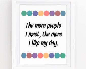 INSTANT DOWNLOAD, Funny dog quotes, Printable artwork, Cute dog quotes, Funny dog sayings, I am awesome quotes, Dog artwork, Dog prints,8x10