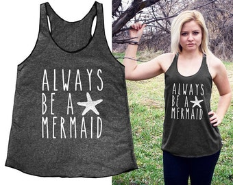 Always be a mermaid tank top women tank top black tank top size S   L