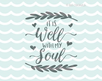 It Is Well With My Soul SVG Vector file. Cricut Explore and more! It Is Well With My Soul Quote Sign Art Inspirational SVG