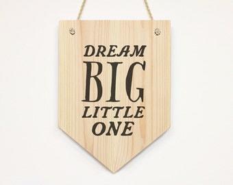 Dream Big Little One Nursery Wall Art Wooden banner /wall pennant flag wall decor kids room decor print quote