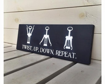 Twist, Up, Down, Repeat - Wine Wooden Sign