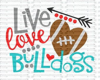 SVG, DXF, EPS Cut file, Live Love bulldogs, svg file socuteappliques, SvG Sayings, football svg, football sister svg, football mom svg