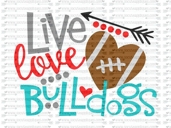 Svg Dxf Eps Cut File Live Love Bulldogs Svg File