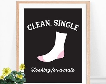 Laundry Room Art, Clean Single Looking For A Mate,  Funny Laundry Sign, Laundry Quote, Laundry Art Print, Laundry Room Decor, Wall Art