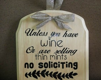 No Solicitation Sign - Funny No Soliciting Sign -Cute No Soliciting - Wine Lover Gift - House Warming Gift